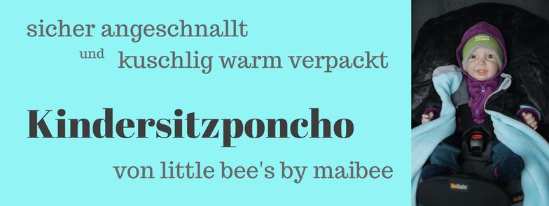 little bee 39 s poncho f r die babyschale und den kindersitz. Black Bedroom Furniture Sets. Home Design Ideas